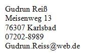 Gudrun Reiß, Meisenweg 13, 76307 Karlsbad, 07202-8989, gudrun.reiss@web.de